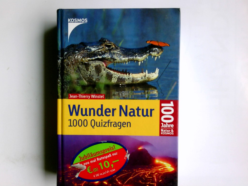 Wunder Natur : 1000 Quizfragen : 100 Jahre Natur & Kosmos Jean-Thierry Winstel 1. Aufl.
