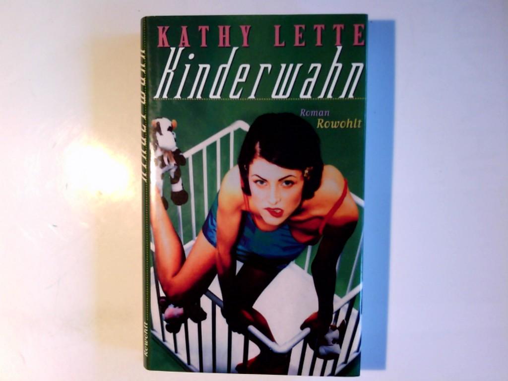 Kinderwahn : Roman. Kathy Lette. Dt. von Thomas Bodmer 1. Aufl.