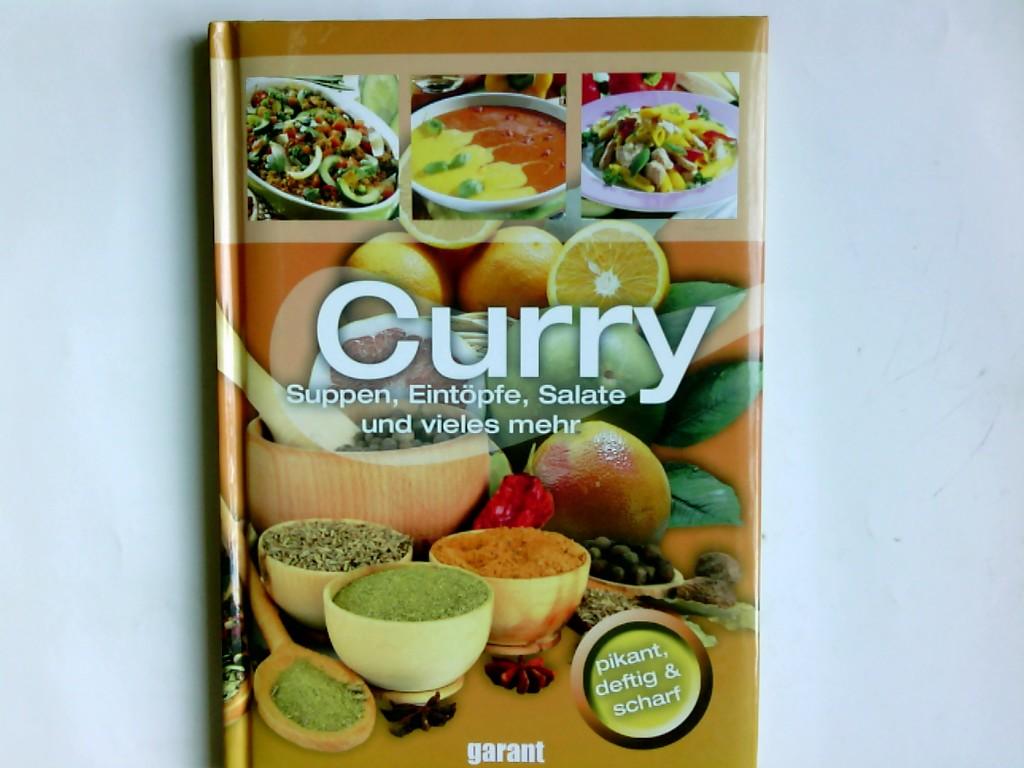 Mit Curry kochen : Fleisch, Gemüse, Eintöpfe und vieles mehr ; pikant, deftig & Scharf
