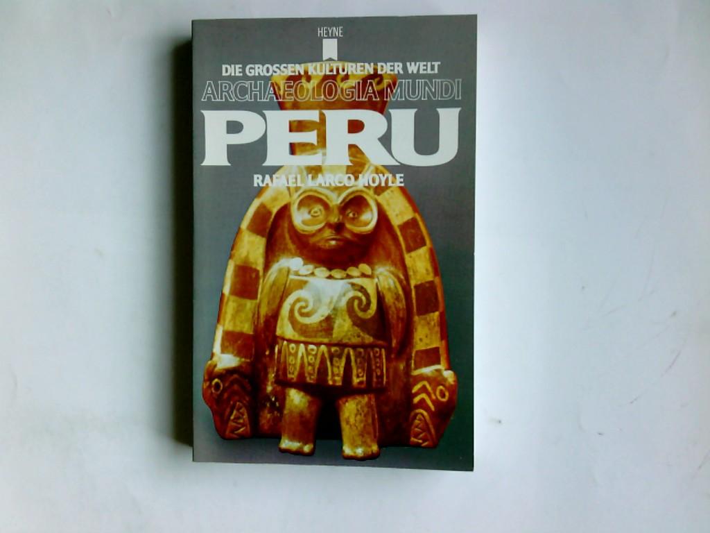 Peru. Rafael Larco Hoyle. Übers. aus d. Franz. von Ruth Streiff / Archaeologia mundi ; 10 Genehmigte Taschenbuchausg.