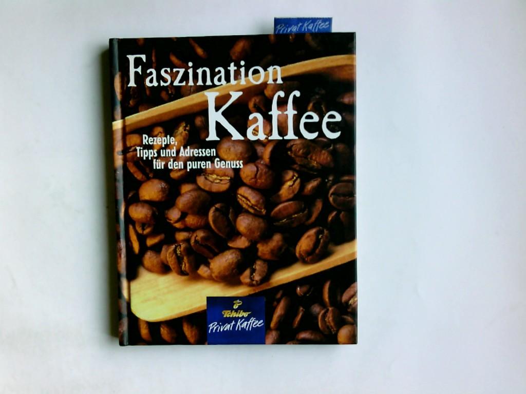 Faszination Kaffee : eine Reise durch die Welt des Kaffees. Autor: Bernd Ingmar Gutberlet Tchibo