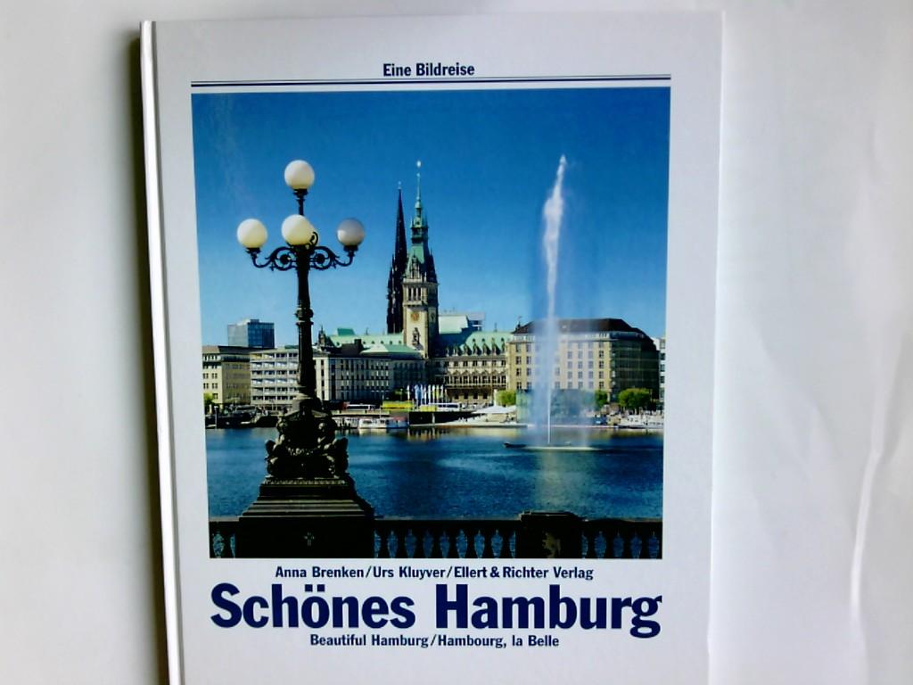 Schönes Hamburg = Beautiful Hamburg. Anna Brenken ; Urs Kluyver. Übertr. ins Engl.: Paul Bewicke. Übertr. ins Franz.: Michèle Schönfeldt / Eine Bildreise