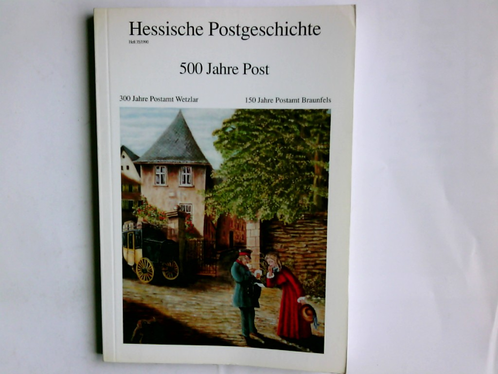 Hessische Postgeschichte Heft 35/1990 500 Jahre Post