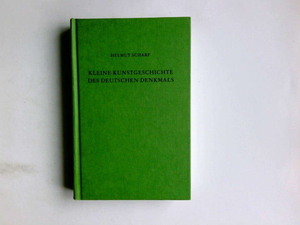 Scharf, Helmut: Kleine Kunstgeschichte des deutschen Denkmals. Helmut Scharf