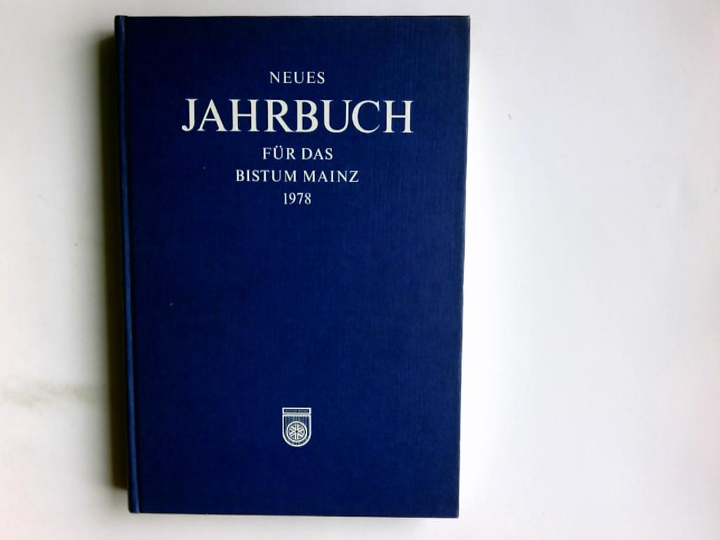 Neues Jahrbuch für das Bistum Mainz 1978 : Beiträge zur Zeit- und Kulturgeschichte der Diözese