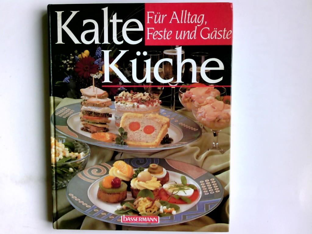 Kalte Küche für Alltag, Feste und Gäste. Silke Koch