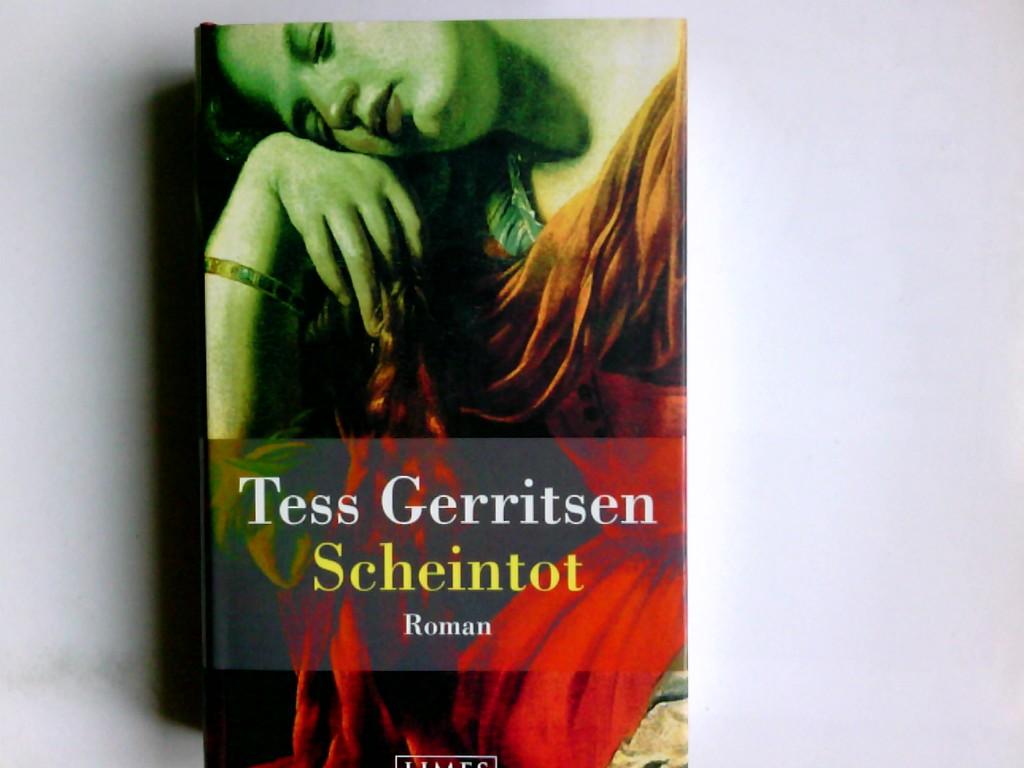 Scheintot : Roman. Tess Gerritsen. Dt. von Andreas Jäger 1. Aufl.