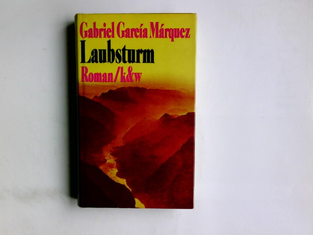 Laubsturm : Roman. Gabriel García Márquez. Aus d. Span. von Curt Meyer-Clason