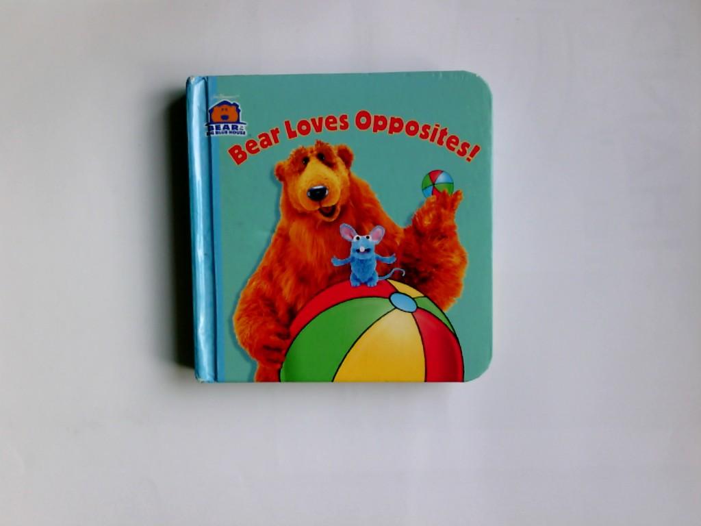 Bear Loves Opposites! (Bear in the Big Blue House)