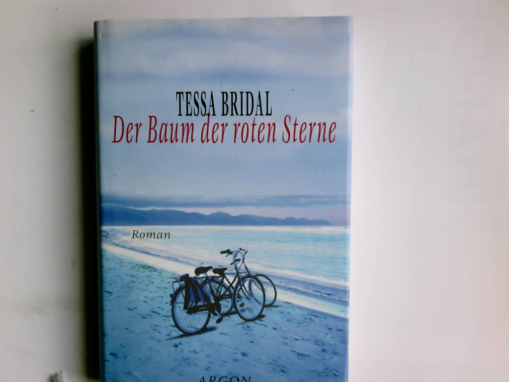 Der Baum der roten Sterne : Roman. Tessa Bridal. Aus dem Amerikan. von Katja Behrens Dt. Ausg.