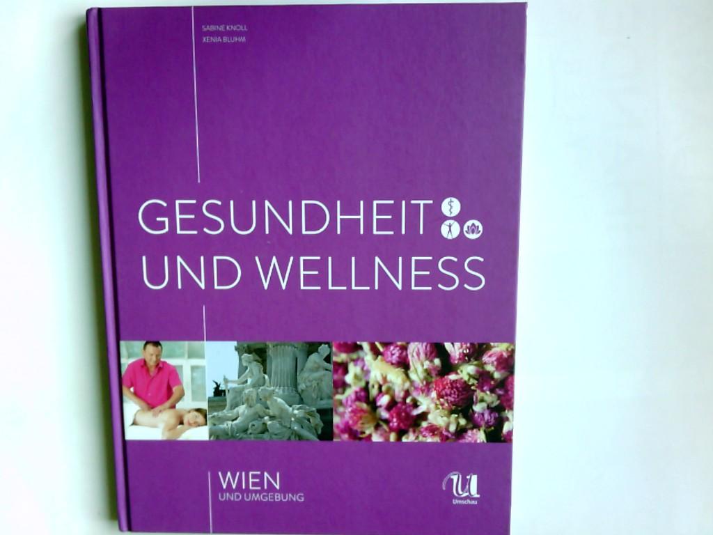 Gesundheit und Wellness Wien und Umgebung. Sabine Knoll,  Xenia Bluhm