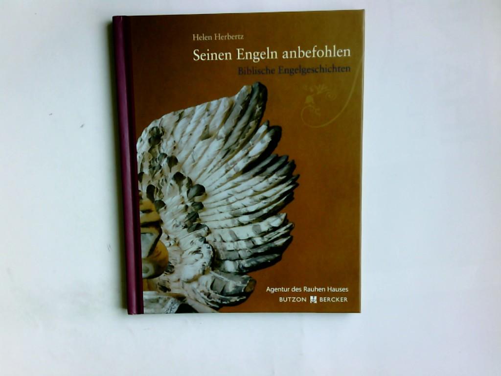 Seinen Engeln anbefohlen : biblische Engelgeschichten. Helen Herbertz