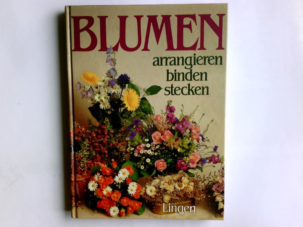 Blumen arrangieren, binden, stecken. Red.: Katalin Dworak u. Karin Rabal Sonderausgabe