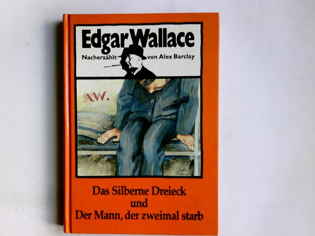 Edgar Wallace - Das Silberne Dreieck und Der Tote im Park Ungekürzte Lizenzausgabe