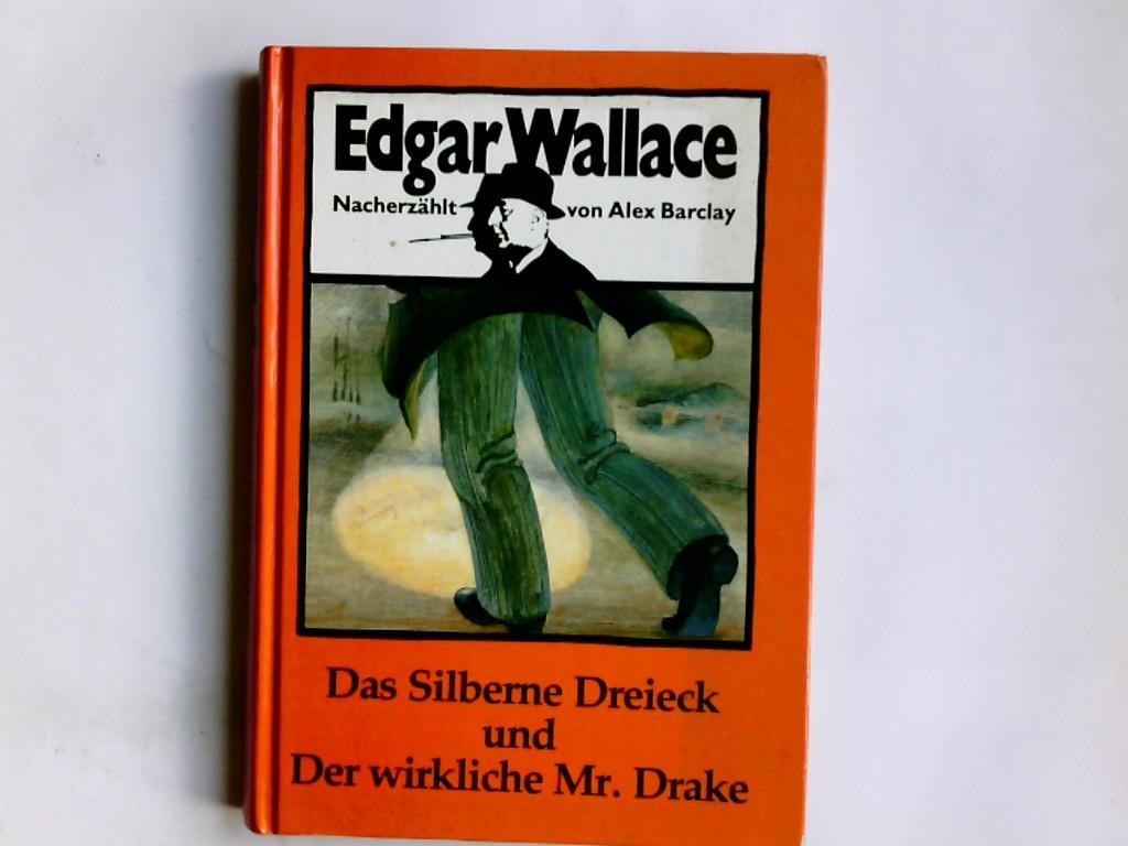 Edgar Wallace - Das Silberne Dreieck und Der wirkliche Mr. Drake Ungekürzte Lizenzausgabe
