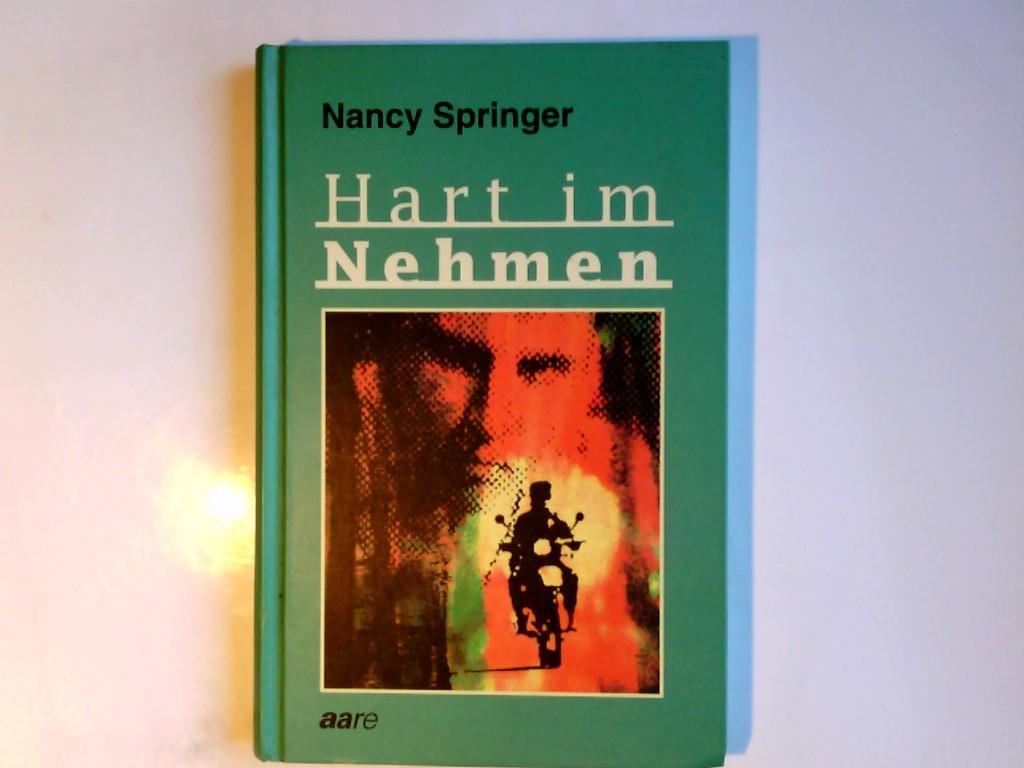 Hart im Nehmen. Nancy Springer. Aus dem Amerikan. von Ursula Schmidt-Steinbach