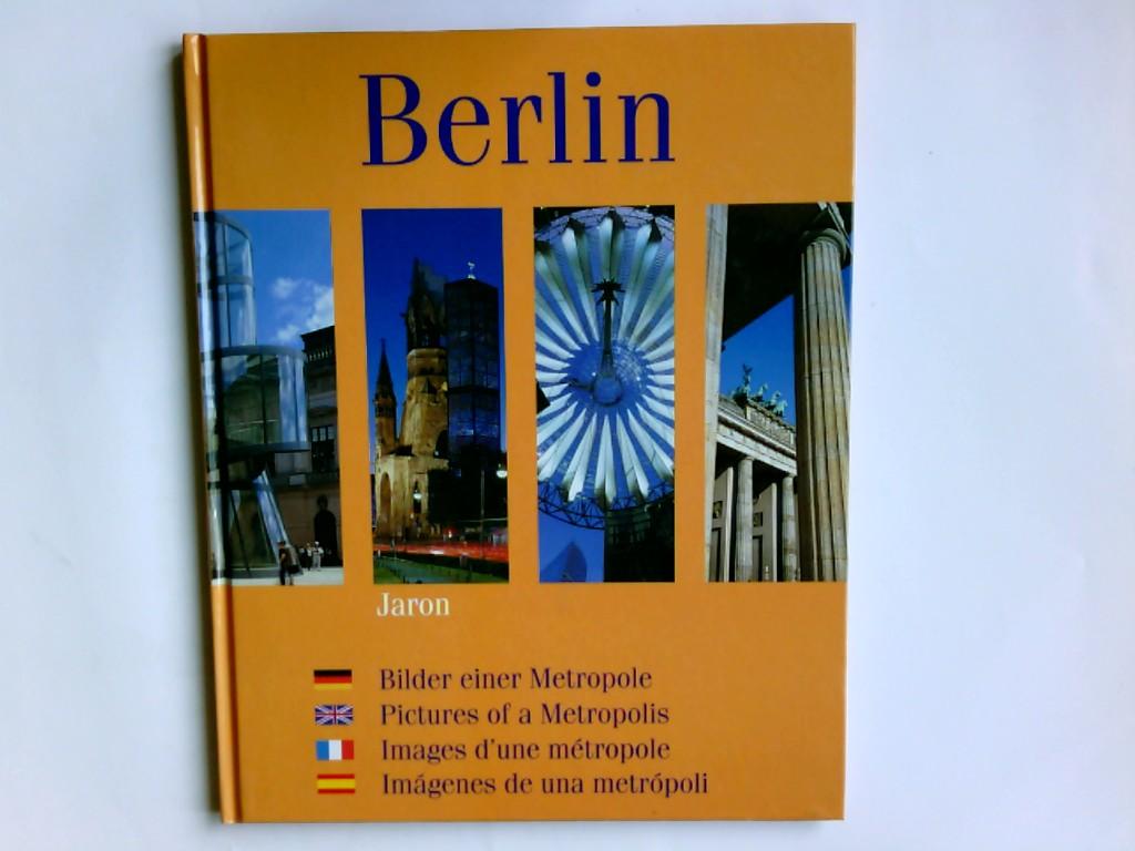 Berlin : Bilder einer Metropole. Günter Schneider. Text: Arnt Cobbers. Übers.: Miriamne Fields ... Orig.-Ausg., 1. Aufl.