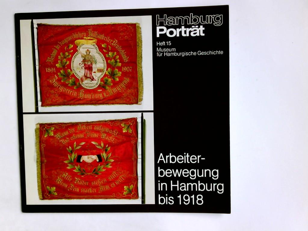 Hamburg Porträt Heft Heft 15   Arbeiterbewegung in Hamburg bis 1918 Museum für Hamburgische Geschichte.