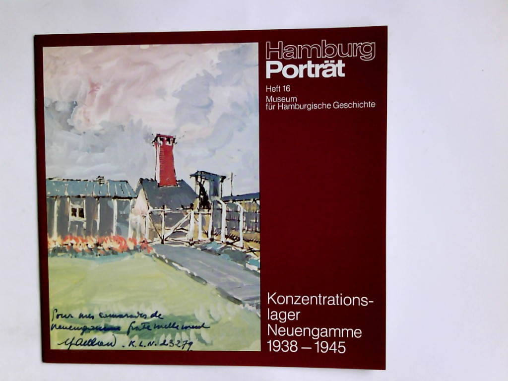 Hamburg Porträt Heft Heft 16  Konzentrationslager Neuengamme 1938 - 1945 Museum für Hamburgische Geschichte.
