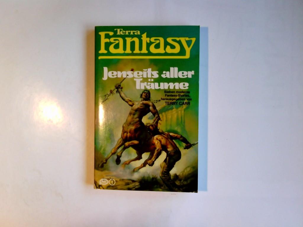 Carr, Terry: Jenseits aller Träume. Terry Carr. Übers.: Lore Strassl/ Terra fantasy ; 74; Pabel-Taschenbuch Dt. Erstdr.