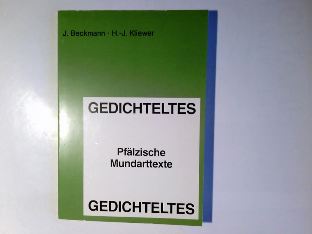 Gedichteltes : pfälz. Mundarttexte für d. Schule. hrsg. von Jürgen Beckmann u. Heinz-Jürgen Kliewer