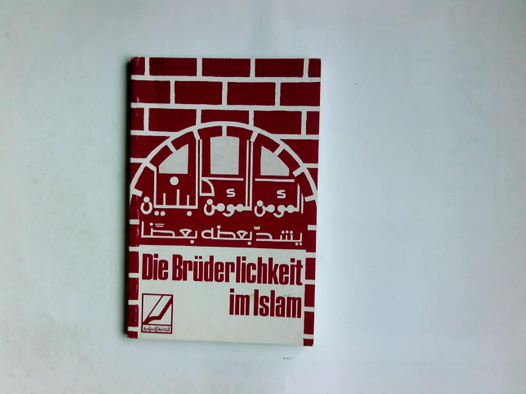 Die Brüderlichkeit im Islam. Muhammad Ahmad Rassoul 2. Aufl.