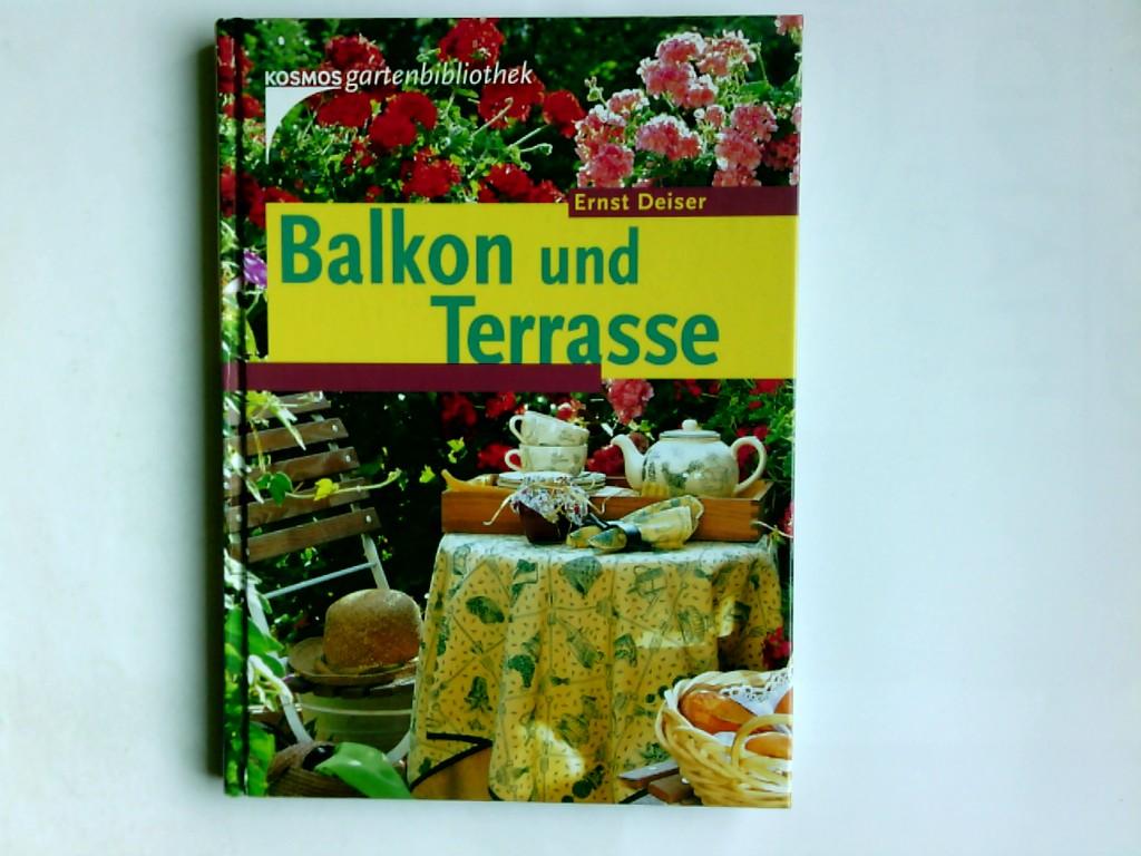 Balkon und Terrasse. Ernst Deiser / Kosmos-Gartenbibliothek 2. Aufl., Sonderausg.