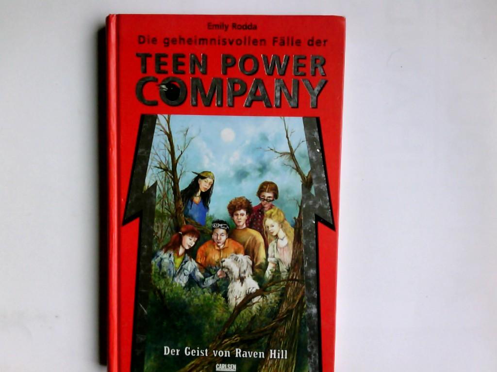 Die geheimnisvollen Fälle der Teen Power Company; Teil: Der Geist von Raven Hill. aus dem Engl. von Gabriele Burkhardt 1. Aufl.