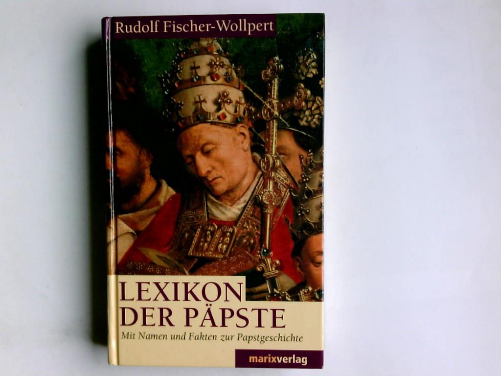 Fischer-Wollpert, Rudolf: Lexikon der Päpste. Rudolf Fischer-Wollpert