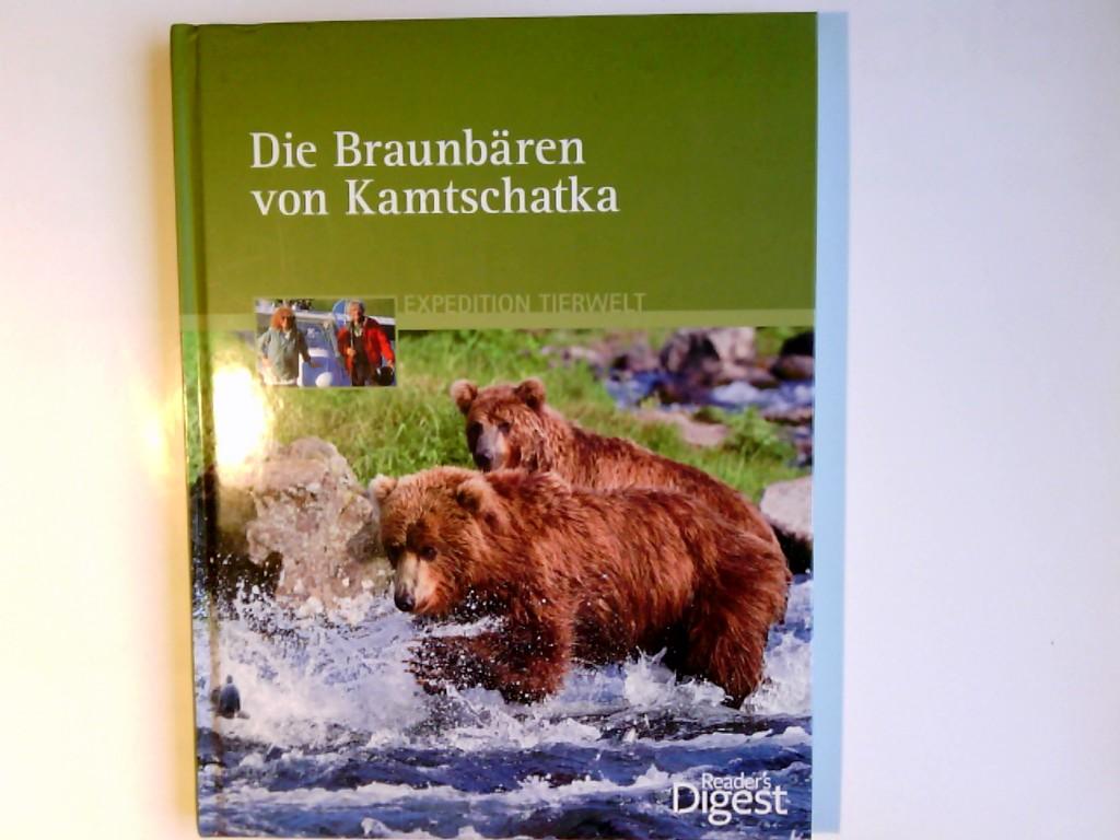 Die Braunbären von Kamtschatka. [utoren: Kerstin Viering ; Roland Knauer / Expedition Tierwelt