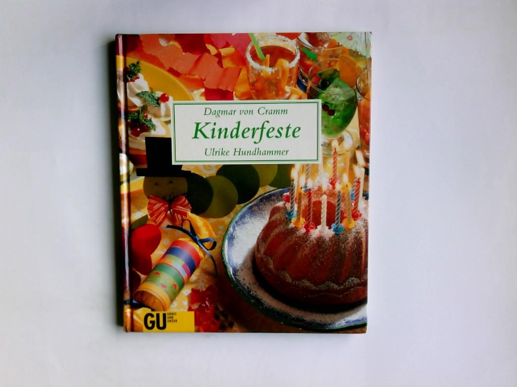 Kinderfeste. Dagmar von Cramm ; Ulrike Hundhammer. Fotos: Riki Breu. Ill.: Ulrike Hundhammer. Red.: Claudia Daiber 1. Aufl.