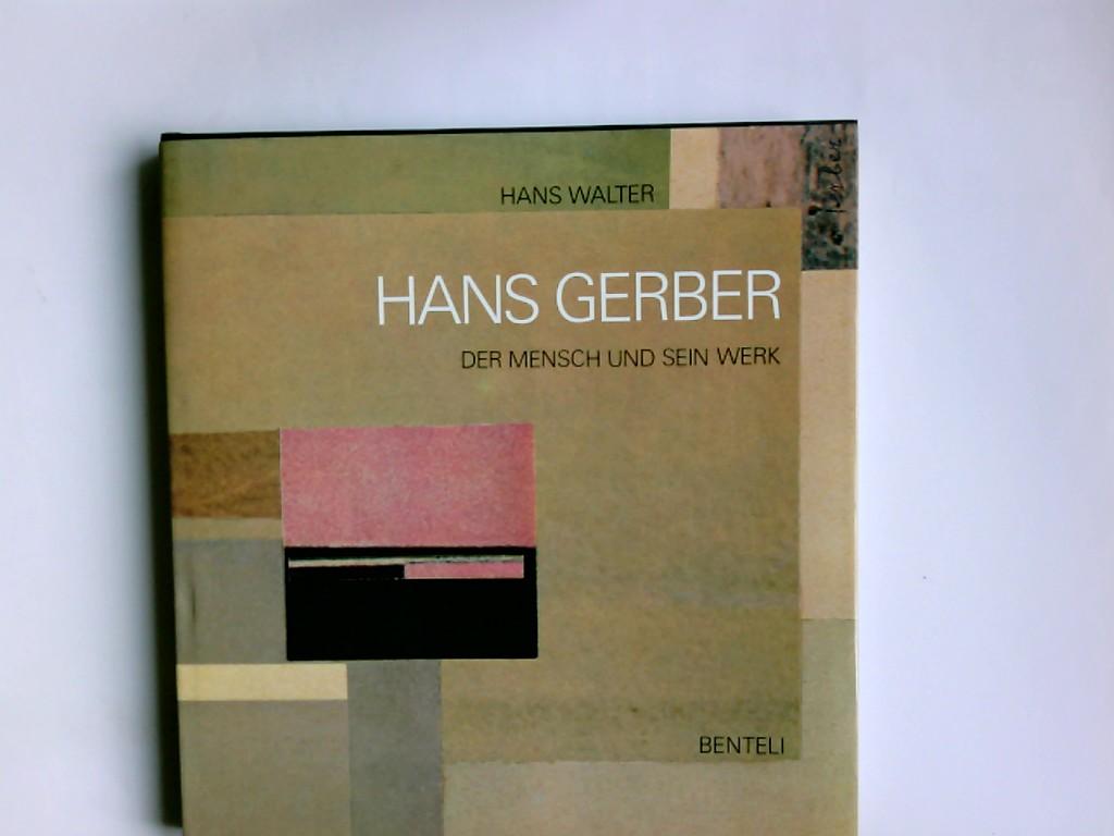 Hans Gerber. Geschrieben u. hrsg. von Hans Walter