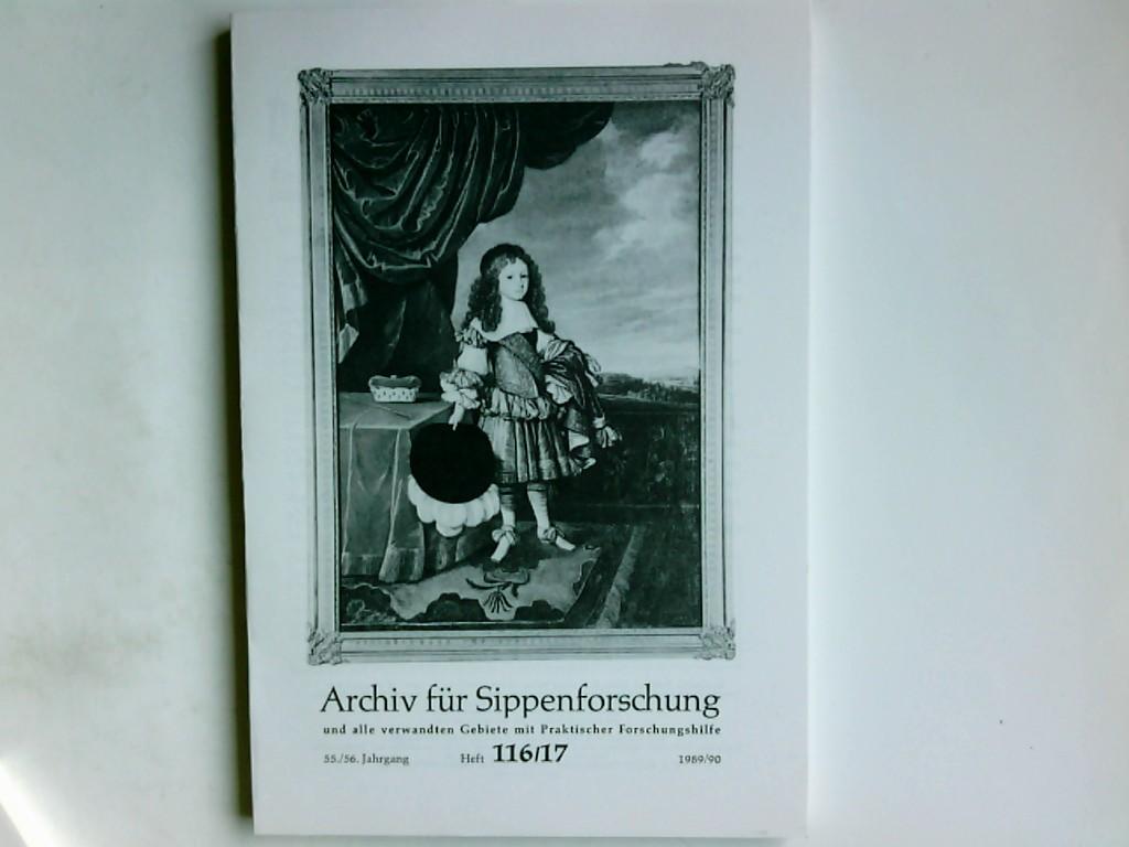 Archiv für Sippenforschung und alle verwandten Gebiete. Mit praktischer Forschungshilfe; Heft 116-117 1989/190, 55./56. Jahrgang