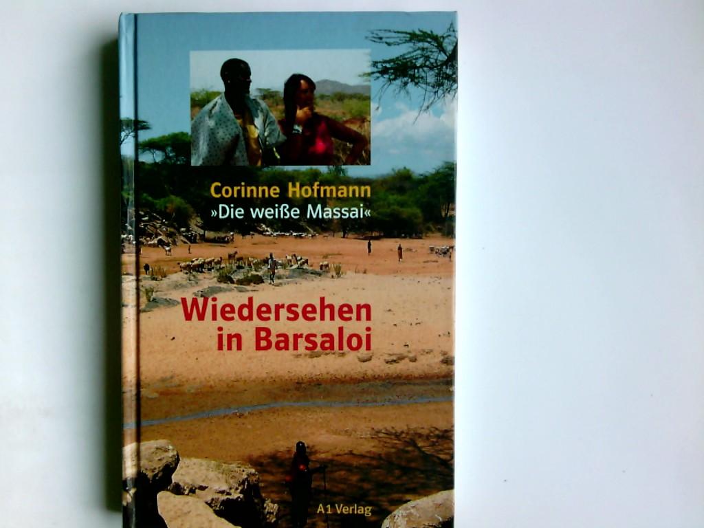 Wiedersehen in Barsaloi. Corinne Hofmann 1. Aufl.