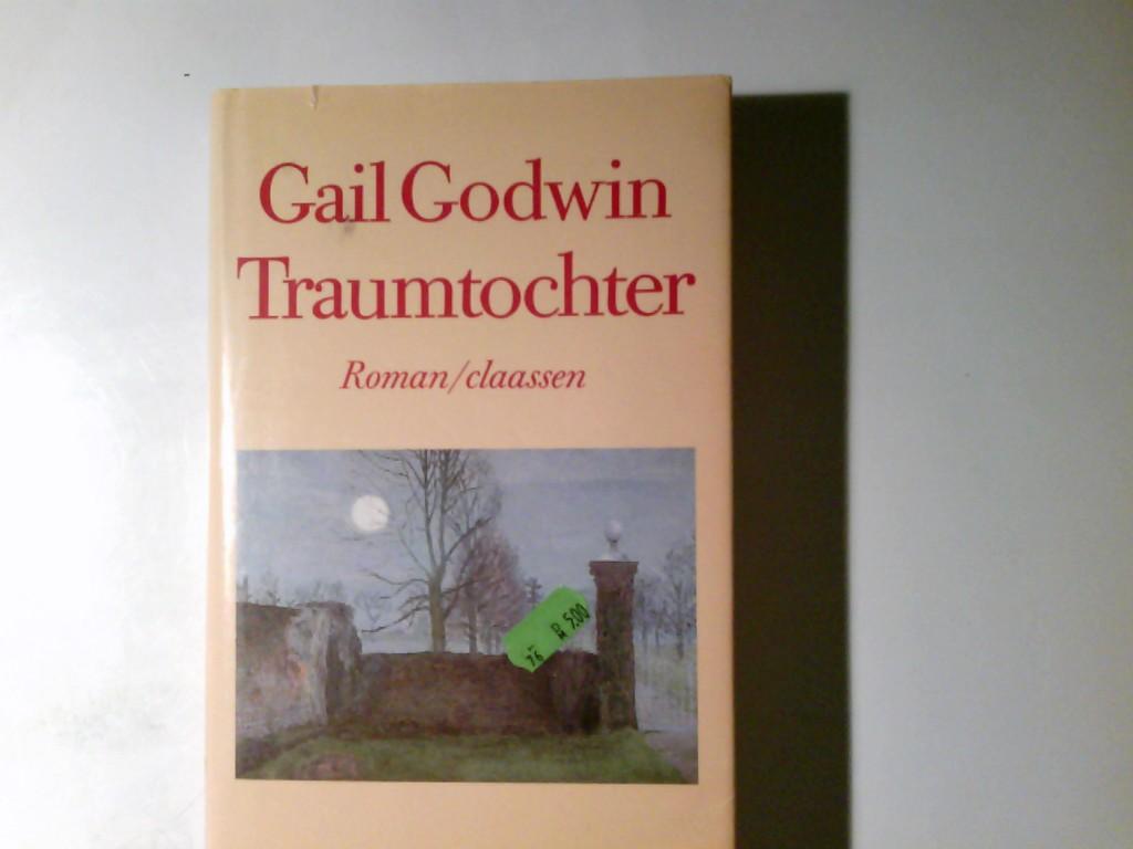 Traumtochter : Roman. Gail Godwin. Dt. von Gesine Strempel