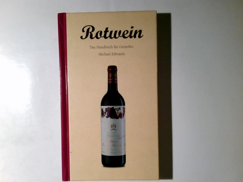 Rotwein : das Handbuch für Genießer. Michael Edwards.[Übers. aus dem Engl.: Andreas Kellermann  Evergreen