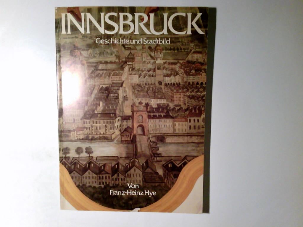 Innsbruck  Geschichte und STadtbild bis zum Anbruch der Neuen Zeit Tiroler Heimatbblätter Sonderband