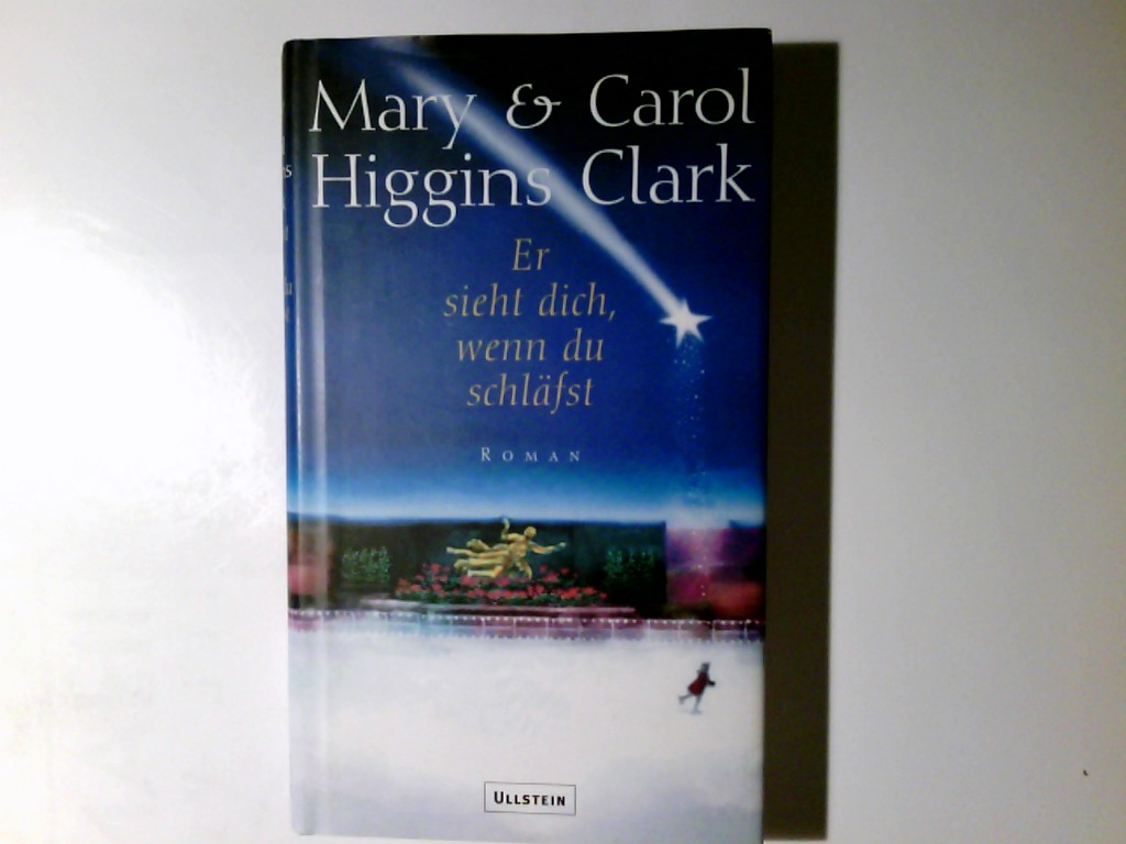 Er sieht dich, wenn du schläfst : Roman. Mary & Carol Higgins Clark. Aus dem Amerikan. von Marion Balkenhol