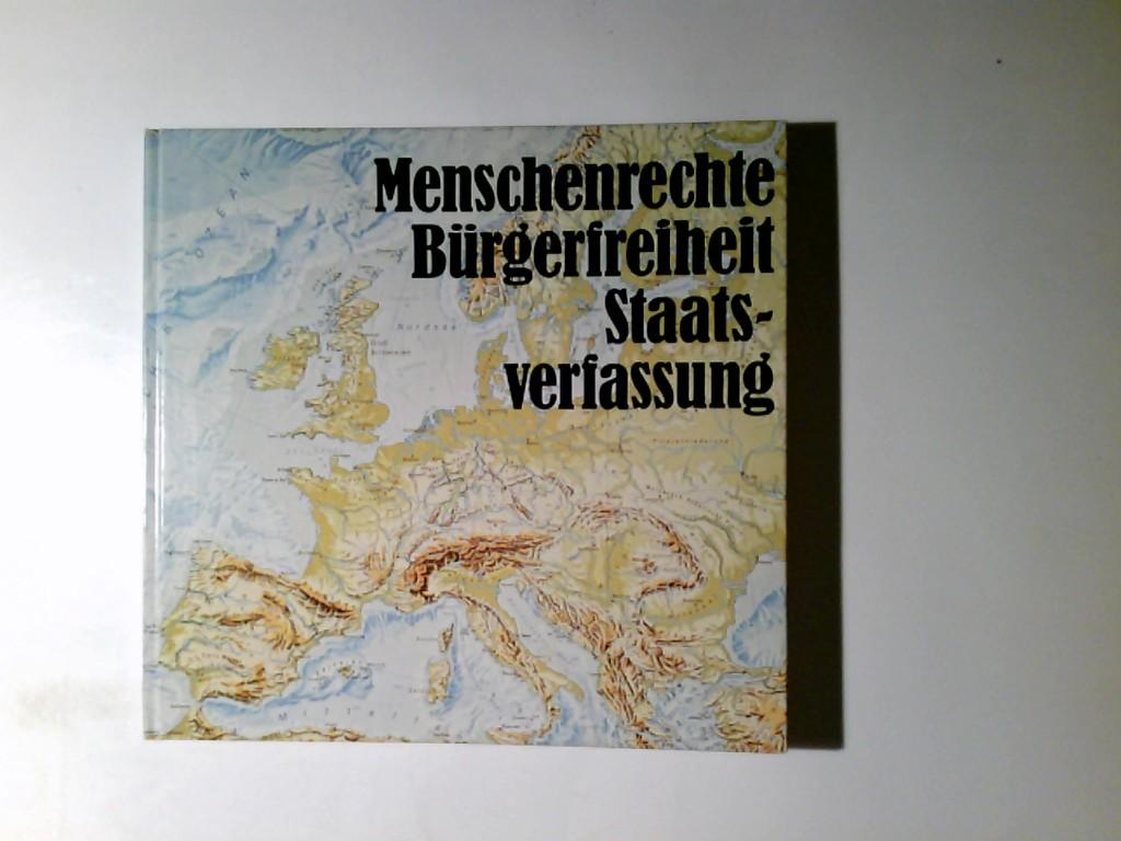 Menschenrechte, Bürgerfreiheit, Staatsverfassung. Hrsg.: Der Kultusminister d. Landes Nordrhein-Westfalen