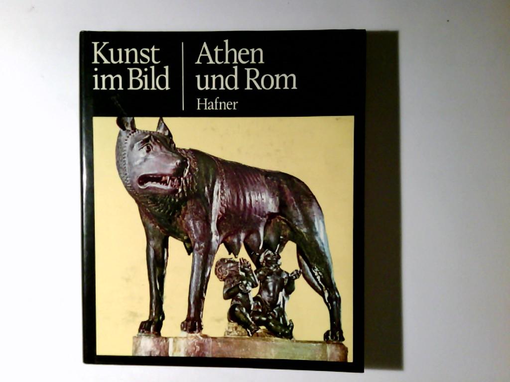 Kunst im Bild; Athen und Rom. German Hafner Unveränd. Nachdr.