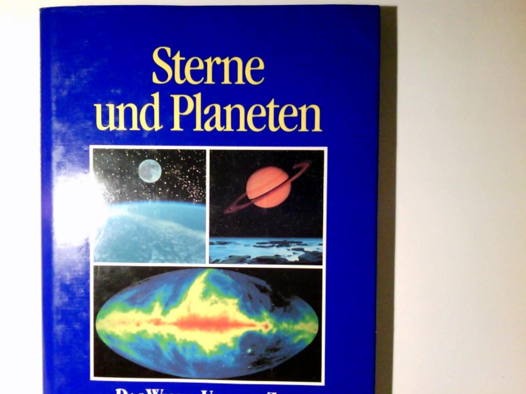 Sterne und Planeten. Das Wissen unserer Zeit Ungekürzte Lizenzausgabe