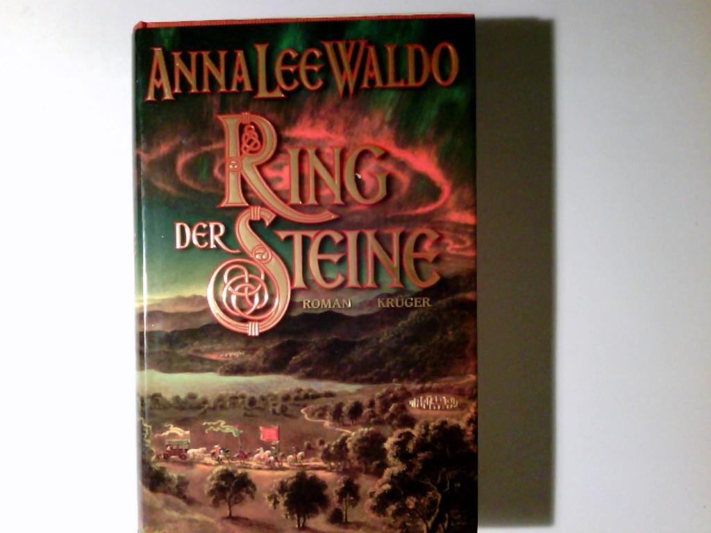 Ring der Steine : Roman. Anna Lee Waldo. Aus dem Amerikan. von Gabriele Wurster 2. aufl.