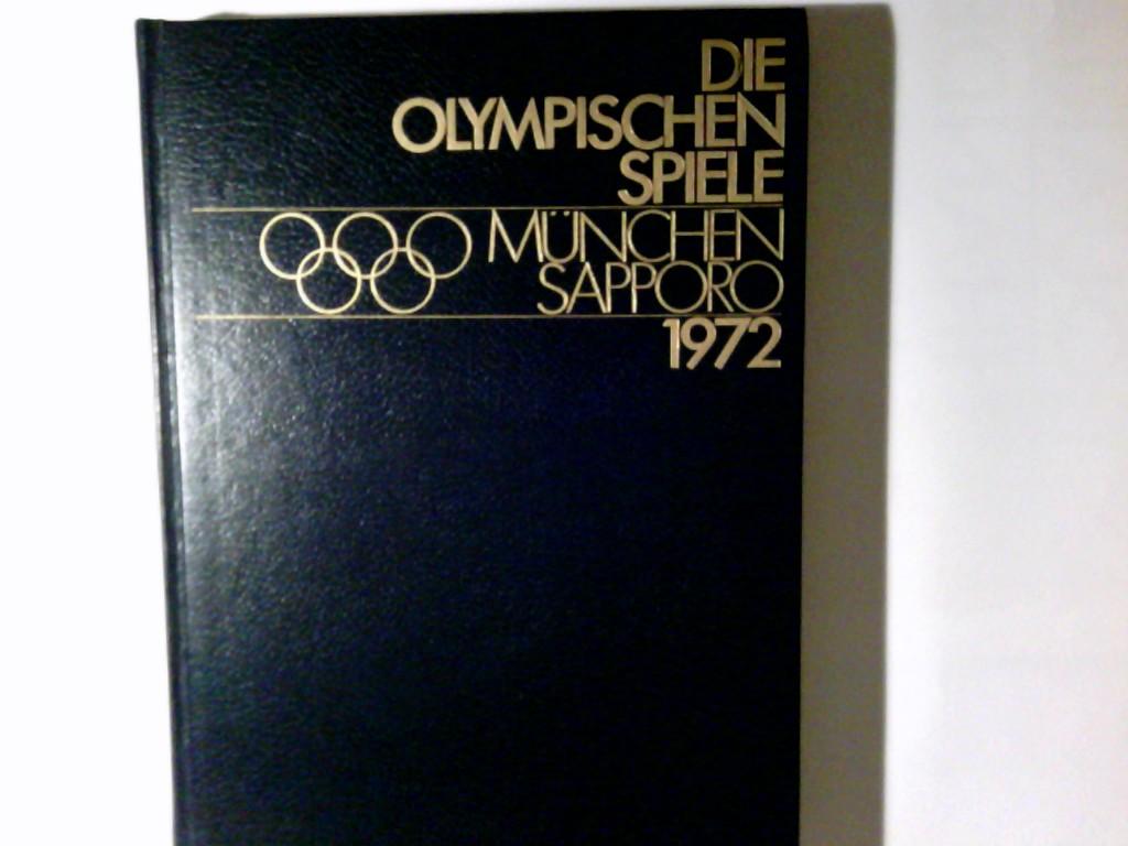 Die olympischen Spiele : München, Augsburg, Kiel, Sapporo 1972. Hrsg.: Ernst Huberty u. Willy B. Wange