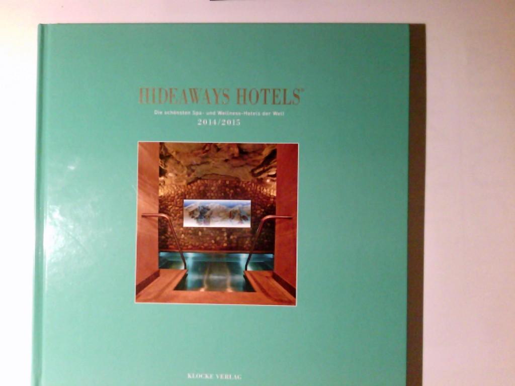 Hideaways Hotels. Die schönsten Spa- und Wellness-Hotels der Welt