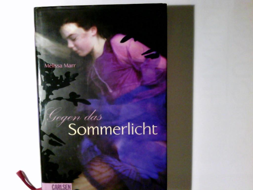 Marr, Melissa: Gegen das Sommerlicht. Melissa Marr. Aus dem Engl. von Birgit Schmitz / Marr, Melissa: Elfen-Serie ;
