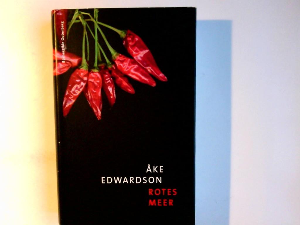 Edwardson, Äke (Verfasser): Rotes Meer : Roman. Äke Edwardson. Aus dem Schwed, von Angelika Kutsch Ungekürzte Lizenzausgabe
