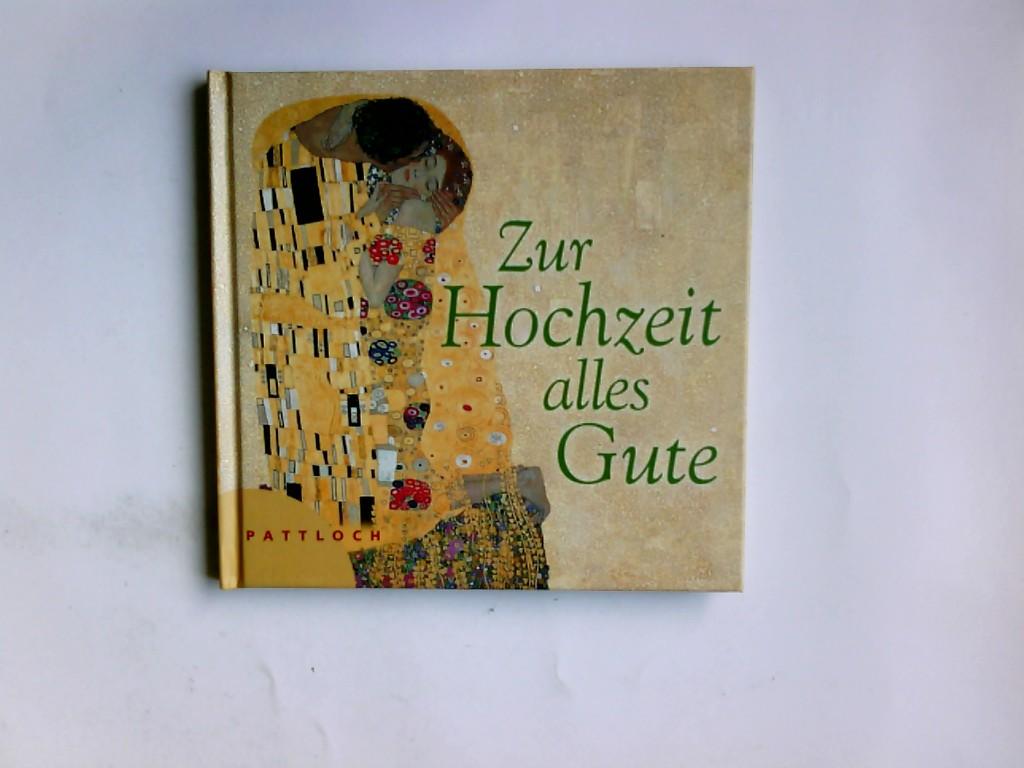 Schuster, Wolfgang (Herausgeber) und Gustav (Mitwirkender) Klimt: Zur Hochzeit alles Gute. mit Gemälden von Gustav Klimt. Textausw.:  Wolfgang Schuster