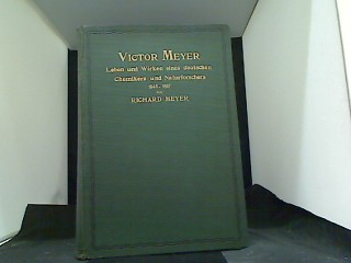 Victor Meyer : Leben u. Wirken e. deutschen Chemikers u. Naturforschers 1848-1897. Von, Grosse Männer