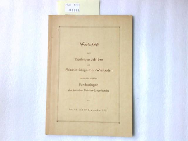 Festschrift zum 25jährigen Jubiläum des Fleischer-Sängerchors Wiesbaden