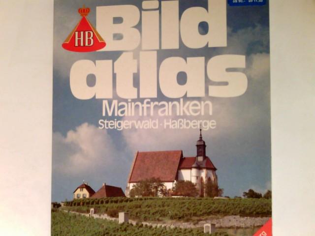 Mainfranken : Steigerwald, Hassberge ; mit Stadtplänen von Bamberg u. Würzburg sowie d. Autoatlas. HB-Bildatlas ; 50